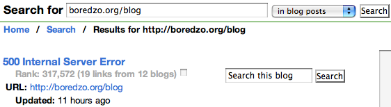 "Technorati search for my blog, showing its title as ""500 Internal Server Error"" as opposed to ""Domain of the Bored""."