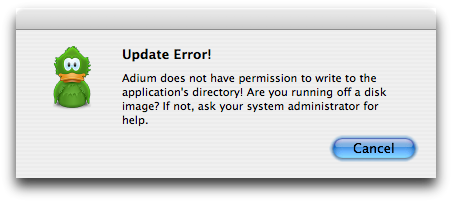 """Update Error! Adium does not have permission to write to the application's directory! Are you running off a disk image? If not, ask your system administrator for help."""